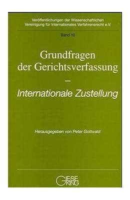 Abbildung von Schiemann / Gottwald   Grundfragen der Gerichtsverfassung   1. Auflage   1999   Band 10   beck-shop.de