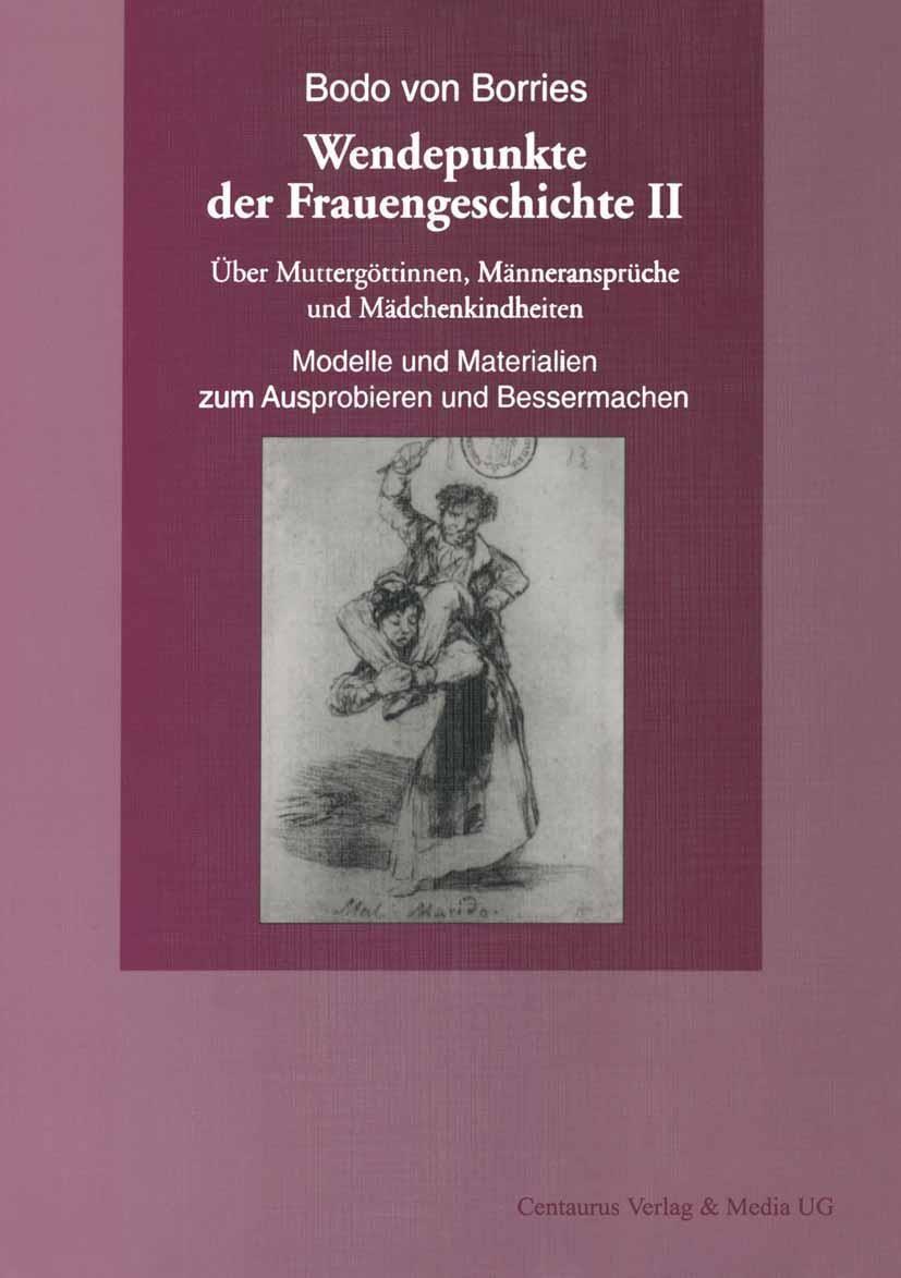 Über Muttergöttinnen, Männeransprüche und Mädchenkindheiten. Modelle und Materialien zum Ausprobieren und Bessermachen | Borries | 2001, 2015 | Buch (Cover)