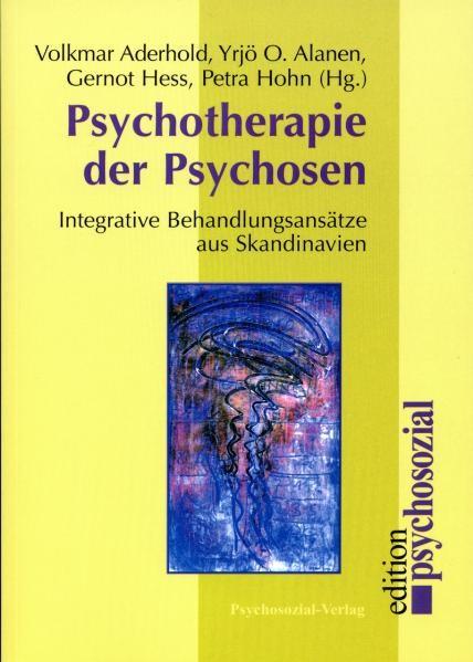 Abbildung von Aderhold / Alanen / Hess / Hohn | Psychotherapie der Psychosen | 2003