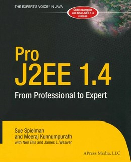 Abbildung von Spielman / Kunnumpurath | Pro J2EE 1.4: From Professional to Expert | Softcover reprint of the original 1st ed. | 2004 | From Professional to Expert