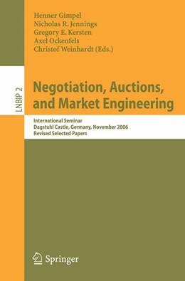 Abbildung von Gimpel / Jennings / Kersten / Ockenfels / Weinhardt | Negotiation, Auctions, and Market Engineering | 2008