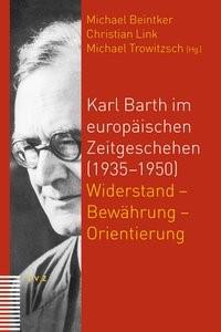 Karl Barth im europäischen Zeitgeschehen (1935–1950) | Link / Trowitzsch / Beintker, 2010 | Buch (Cover)