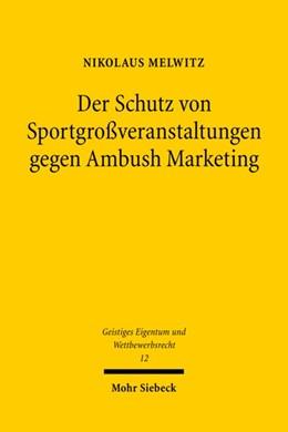 Abbildung von Melwitz | Der Schutz von Sportgroßveranstaltungen gegen Ambush Marketing | 1., Aufl. | 2008 | Gewerblicher Rechtsschutz nach... | 12