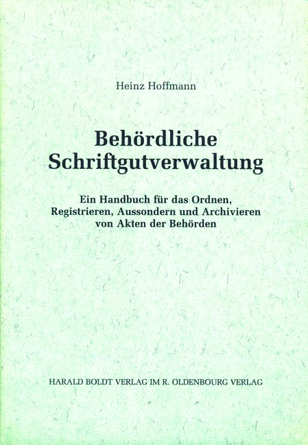 Behördliche Schriftgutverwaltung   Hoffmann, 2000   Buch (Cover)