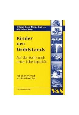 Abbildung von Boeser / Schörner / Wolters | Kinder des Wohlstands | 2000 | Auf der Suche nach neuer Leben...