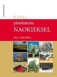 KAHL'S plattdüütske Naokieksel | Kahl, 2009 | Buch (Cover)