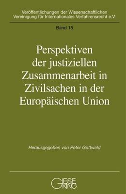 Abbildung von Gottwald | Perspektiven der justiziellen Zusammenarbeit in der Europäischen Union | 1. Auflage | 2004 | Band 15 | beck-shop.de