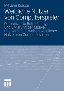 Abbildung von Krause | Weibliche Nutzer von Computerspielen | 2010