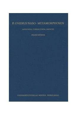 Abbildung von Bömer   P. Ovidius Naso: Metamorphosen. Kommentar / Addenda, Corrigenda, Indices, Teil 1: Addenda und Corrigenda   2006   Kommentar. Addenda, Corrigenda...