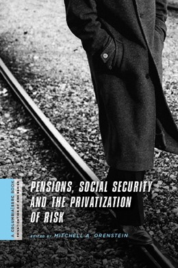 Abbildung von Orenstein | Pensions, Social Security, and the Privatization of Risk | 2009