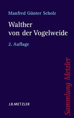 Abbildung von Scholz | Walther von der Vogelweide | 2., korr. und bibliographisch erg. Aufl. | 2005