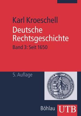 Abbildung von Kroeschell   Deutsche Rechtsgeschichte, Bd. 3   5., durchges. Aufl.   2008   Band 3: Seit 1650