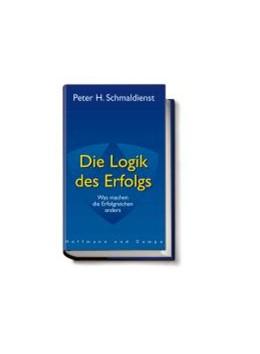 Abbildung von Schmaldienst | Die Logik des Erfolgs | 2003