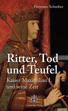 Abbildung von Schreiber | Ritter, Tod und Teufel | 2008 | Kaiser Maximilian I. und seine...
