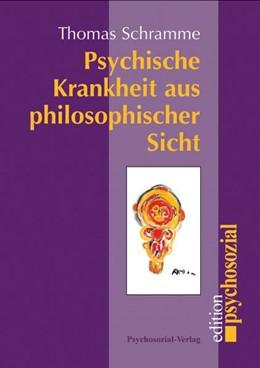 Abbildung von Schramme | Psychische Krankheit aus philosophischer Sicht | 1., Aufl., Neuaufl. d. Ausg. v. 2000, Fischer | 2003