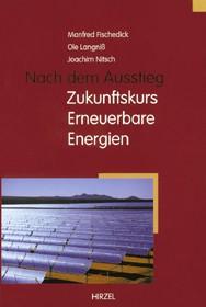 Nach dem Ausstieg: Zukunftskurs Erneuerbare Energien | Fischedick / Langniß / Nitsch, 2000 | Buch (Cover)