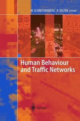 Abbildung von Schreckenberg / Selten | Human Behaviour and Traffic Networks | 2004