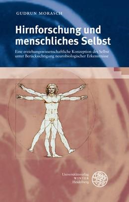 Abbildung von Morasch | Hirnforschung und menschliches Selbst | 2007 | Eine erziehungswissenschaftlic...