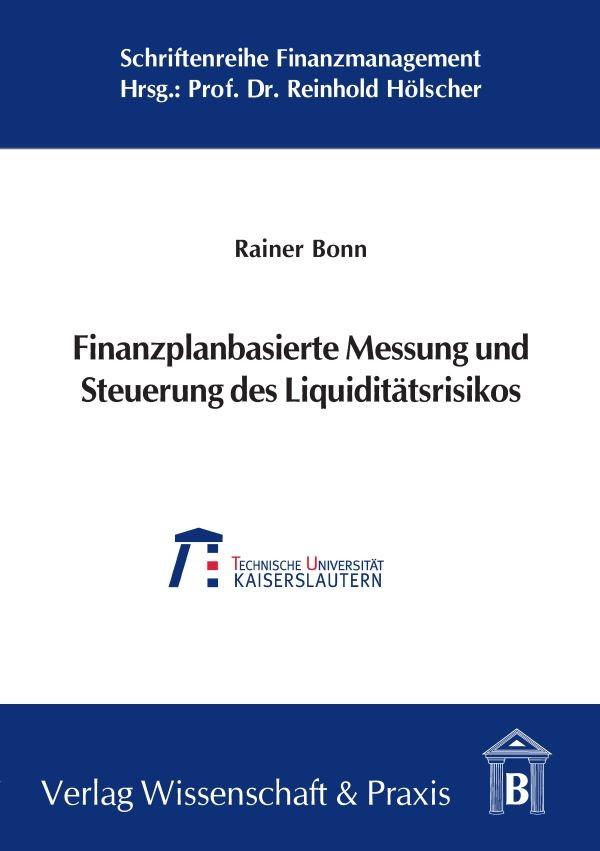 Finanzplanbasierte Messung und Steuerung des Liquiditätsrisikos | Bonn, 2006 | Buch (Cover)