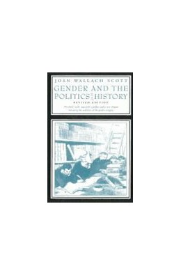 Abbildung von Scott   Gender and the Politics of History   revised edition   1999   revised edition