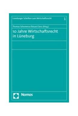 Abbildung von Schomerus / Zenz | 10 Jahre Wirtschaftsrecht in Lüneburg | 2004
