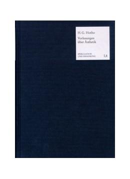 Abbildung von Hotho / Collenberg-Plotnikov | Vorlesungen über Ästhetik oder Philosophie des Schönen und der Kunst (1833) | 2004 | Nachgeschrieben von Immanuel H... | Abteilung I: Texte. - SuE I,8
