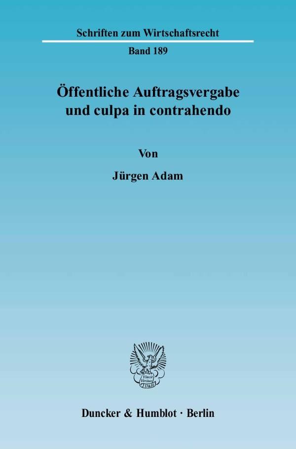 Öffentliche Auftragsvergabe und culpa in contrahendo. | Adam, 2005 | Buch (Cover)