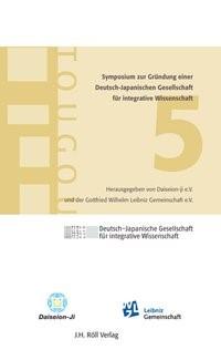 5. Symposium zur Gründung einer Deutsch-Japanischen Akademie für integrative Wissenschaft, 2009 | Buch (Cover)