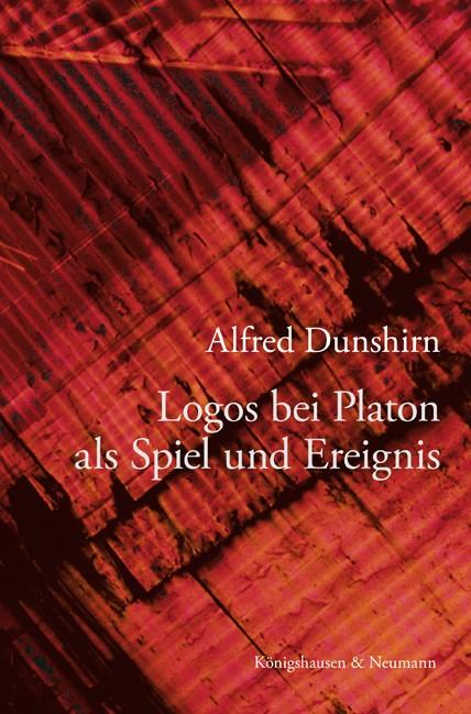 Logos bei Platon als Spiel und Ereignis | Dunshirn, 2010 | Buch (Cover)