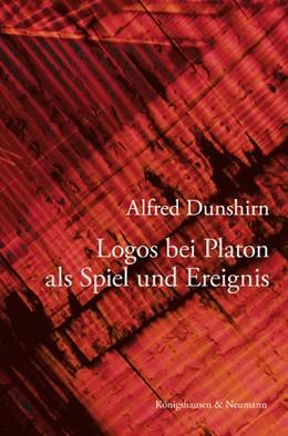 Abbildung von Dunshirn | Logos bei Platon als Spiel und Ereignis | 2010
