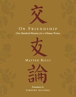 Abbildung von Ricci | On Friendship | 2009 | One Hundred Maxims for a Chine...