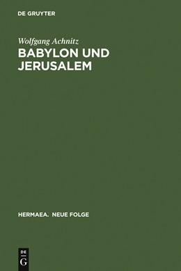 Abbildung von Achnitz | Babylon und Jerusalem | 2003 | Sinnkonstituierung im »Reinfri... | 98