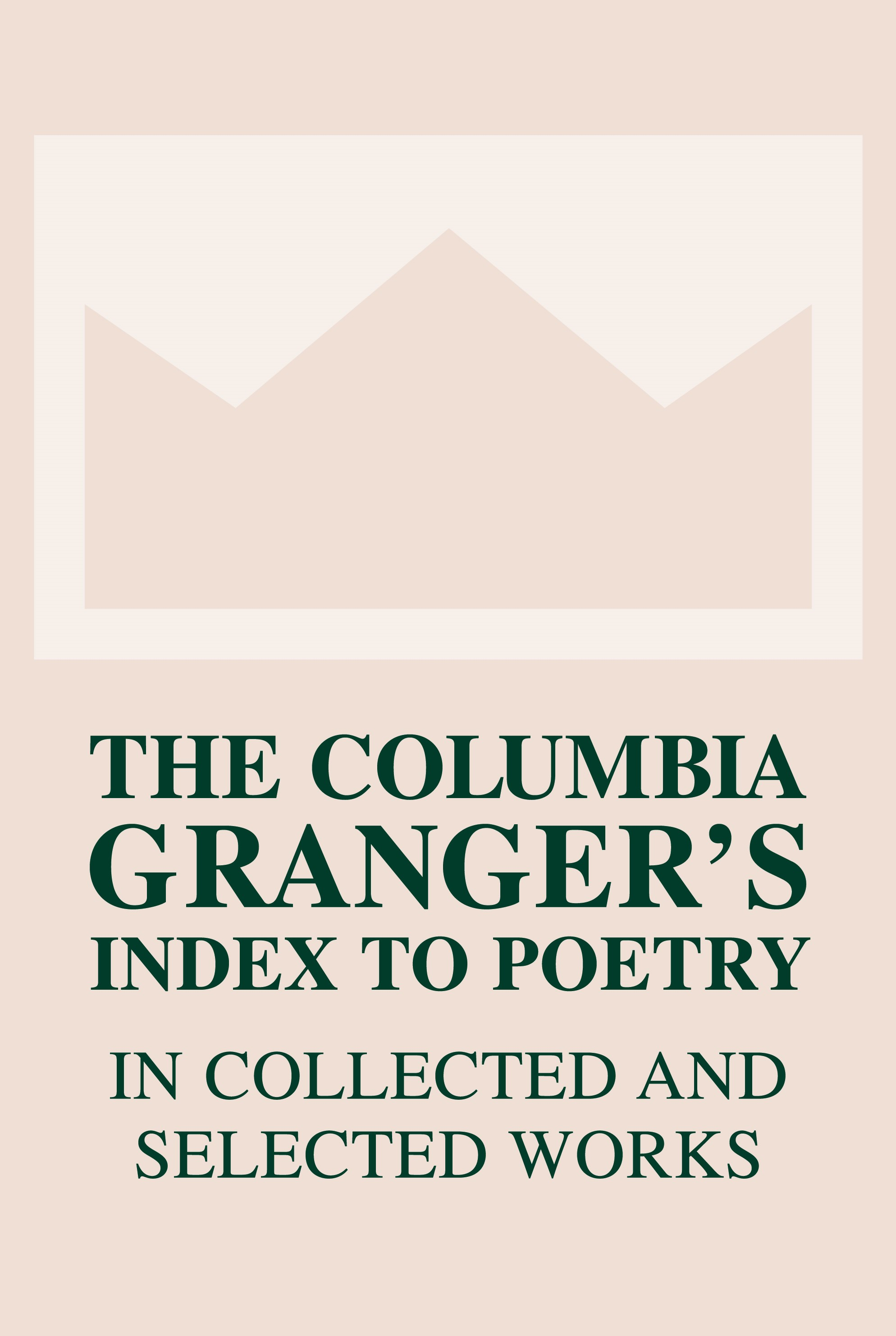 Abbildung von Newton   The Columbia Granger's® Index to Poetry in Collected and Selected Works   second edition   2004