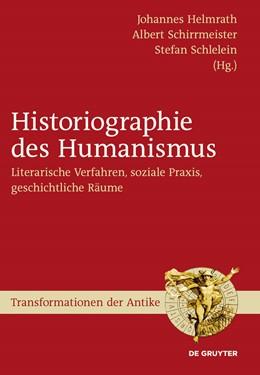 Abbildung von Helmrath / Schirrmeister | Historiographie des Humanismus | 1. Auflage | 2013 | beck-shop.de
