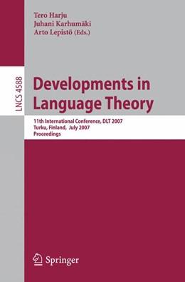 Abbildung von Harju / Karhumäki / Lepistö | Developments in Language Theory | 2007 | 11th International Conference,...
