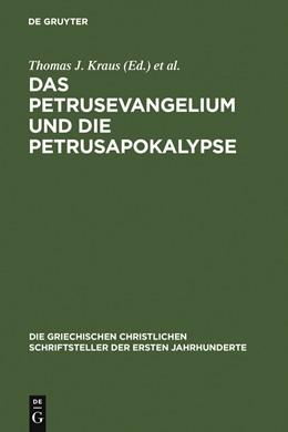 Abbildung von Kraus / Nicklas | Das Petrusevangelium und die Petrusapokalypse | 2004 | Die griechischen Fragmente mit... | N.F. 11