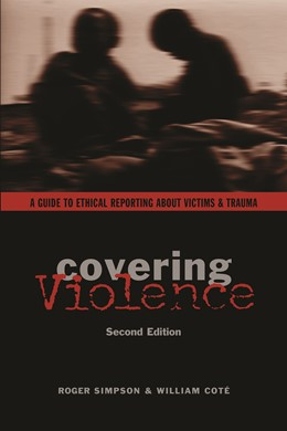 Abbildung von Simpson / Coté | Covering Violence | second edition | 2006 | A Guide to Ethical Reporting A...