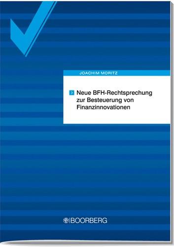 Neue BFH-Rechtsprechung zur Besteuerung von Finanzinnovationen | Moritz, 2007 | Buch (Cover)