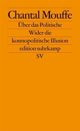 Abbildung von Mouffe   Über das Politische   2007   Wider die kosmopolitische Illu...   2483