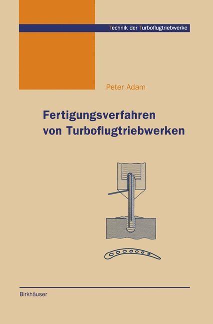 Fertigungsverfahren von Turboflugtriebwerken | Adam, 1998 | Buch (Cover)