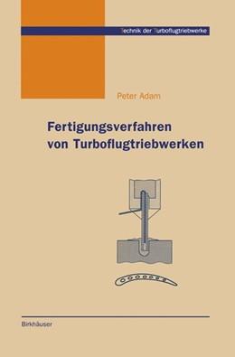 Abbildung von Adam   Fertigungsverfahren von Turboflugtriebwerken   1998