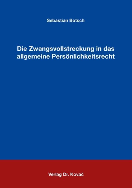 Die Zwangsvollstreckung in das allgemeine Persönlichkeitsrecht | Botsch, 2007 | Buch (Cover)