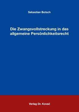 Abbildung von Botsch | Die Zwangsvollstreckung in das allgemeine Persönlichkeitsrecht | 2007 | 3