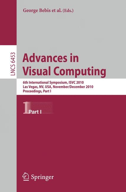 Advances in Visual Computing   Boyle / Parvin / Koracin / Chung / Hammoud / Hussain / Tan / Crawfis / Thalmann / Kao / Avila   1st Edition., 2010   Buch (Cover)