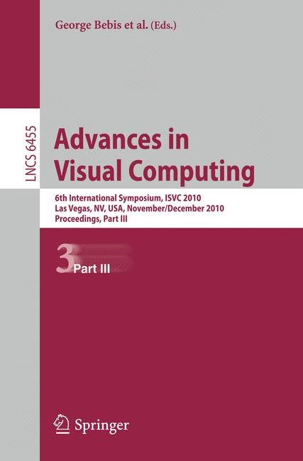 Advances in Visual Computing | Boyle / Parvin / Koracin / Chung / Hammoud / Hussain / Tan / Crawfis / Thalmann / Kao / Avila | 1st Edition., 2010 | Buch (Cover)