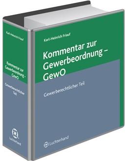 Abbildung von Friauf (Hrsg.)   Kommentar zur Gewerbeordnung   Loseblattwerk mit Aktualisierungen   2018   Teilausgabe: Gewerberechtliche...