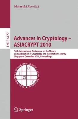 Abbildung von Abe | Advances in Cryptology - ASIACRYPT 2010 | 1st Edition. | 2010 | 16th International Conference ...