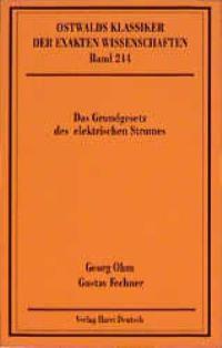 Das Grundgesetz des elektrischen Stromes | Ohm / Piel / Fechner, 1996 | Buch (Cover)