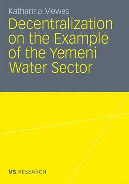 Abbildung von Mewes | Decentralization on the Example of the Yemeni Water Sector | 2011