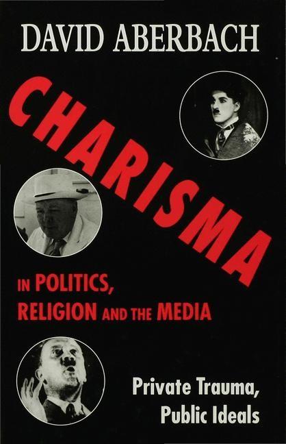 Charisma in Politics, Religion and the Media | Aberbach | 1996, 1996 | Buch (Cover)